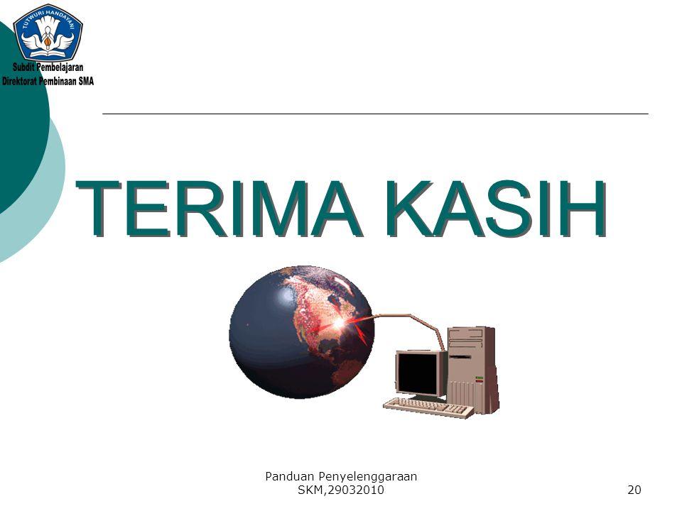 Panduan Penyelenggaraan SKM,2903201020 TERIMA KASIH TERIMA KASIH