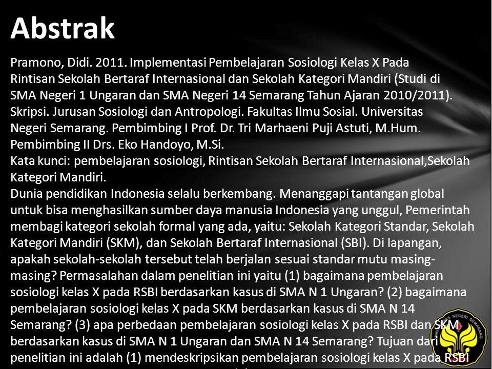 Abstrak Pramono, Didi. 2011. Implementasi Pembelajaran Sosiologi Kelas X Pada Rintisan Sekolah Bertaraf Internasional dan Sekolah Kategori Mandiri (St