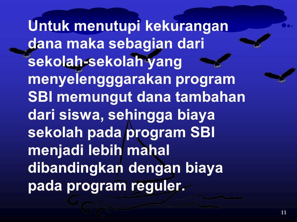 10 Situasinya adalah sulit karena: Sekolah-sekolah yang bersedia tersebut kebanyakan sudah terlanjur memproklamirkan diri untuk melaksanakan program t