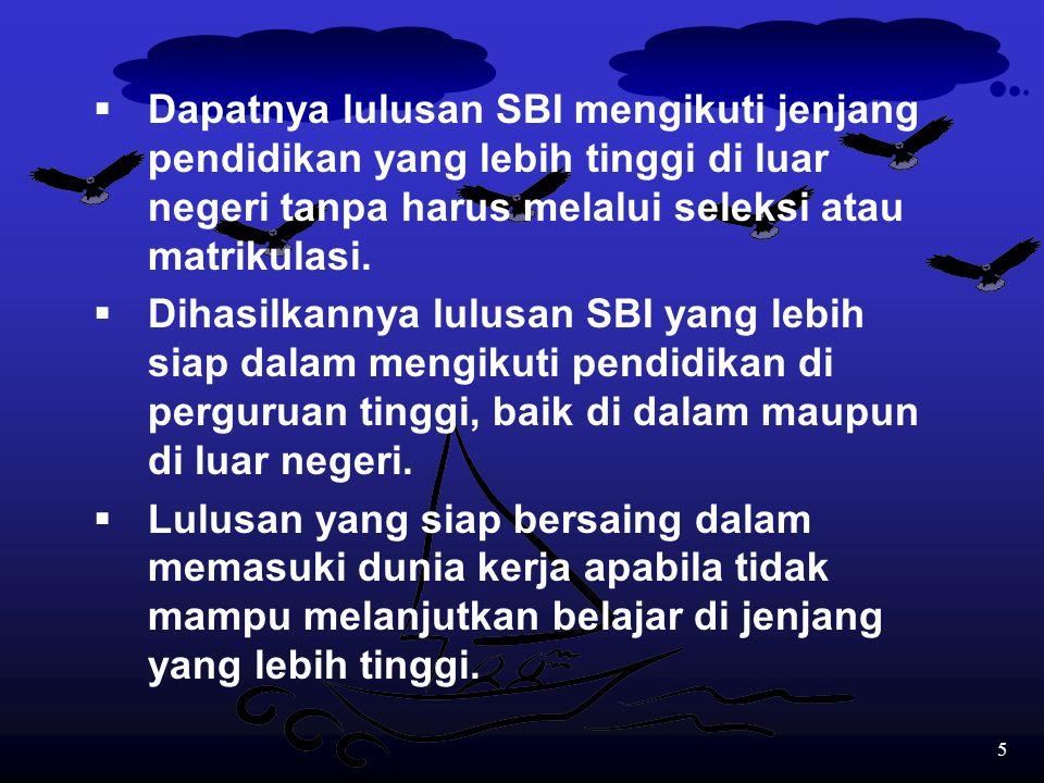 55 Evaluasi dengan pasangan soal dalam Bahasa Inggris dan Bahasa Indonesia dapat digunakan untuk: 1.Mengidentifikasi keberhasilan dari program SBI yang dilaksanakan.