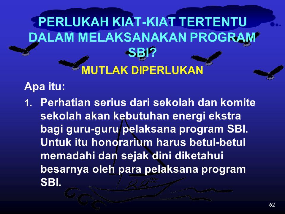 """61 4.Kita punya stake holder yang insya Allah dengan """"Ikhlas"""" akan berpartisipasi secara optimal dalam mencapai keberhasilan program SBI asalkan sekol"""