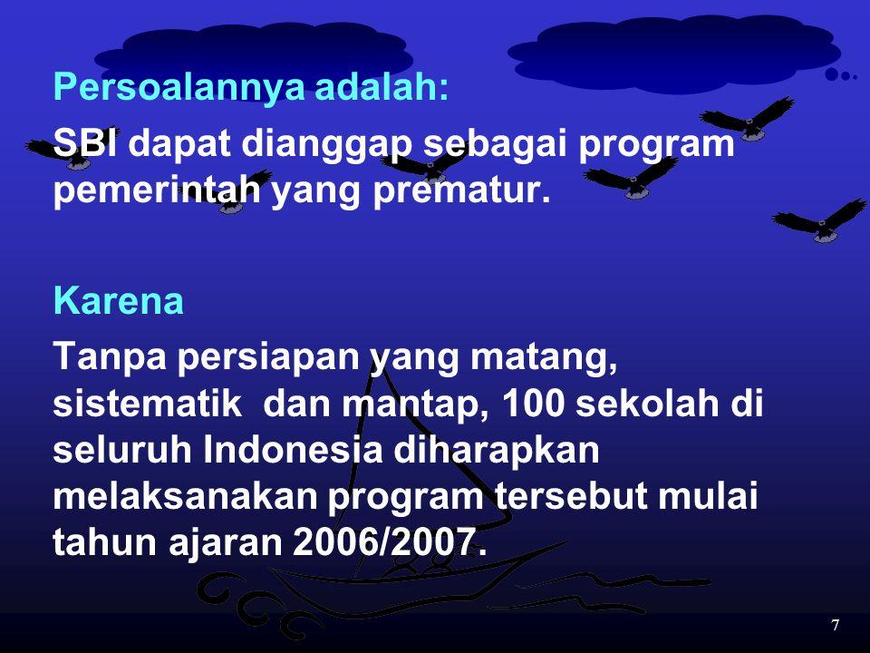 57 (c)bila skor rata-rata untuk soal dalam Bahasa Inggris adalah lebih rendah dibandingkan skor rata-rata untuk soal dalam Bahasa Indonesia, maka ada indikasi bahwa program SBI dapat dianggap tidak berhasil karena hal itu dapat menyulitkan siswa dalam mengikuti sertifikasi.