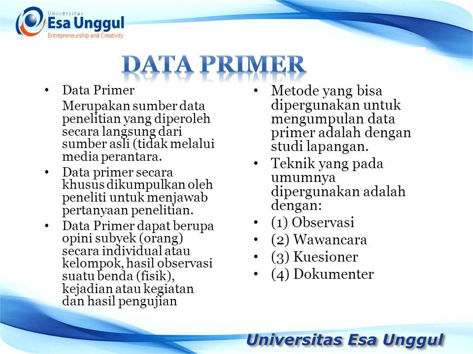 Data Primer Merupakan sumber data penelitian yang diperoleh secara langsung dari sumber asli (tidak melalui media perantara. Data primer secara khusus