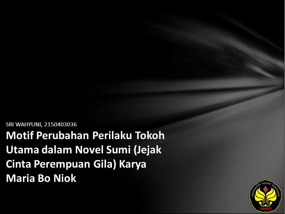 Identitas Mahasiswa - NAMA : SRI WAHYUNI - NIM : 2150403036 - PRODI : Sastra Indonesia - JURUSAN : Bahasa & Sastra Indonesia - FAKULTAS : Bahasa dan Seni - EMAIL : cam_is pada domain plasa.com - PEMBIMBING 1 : Dr.