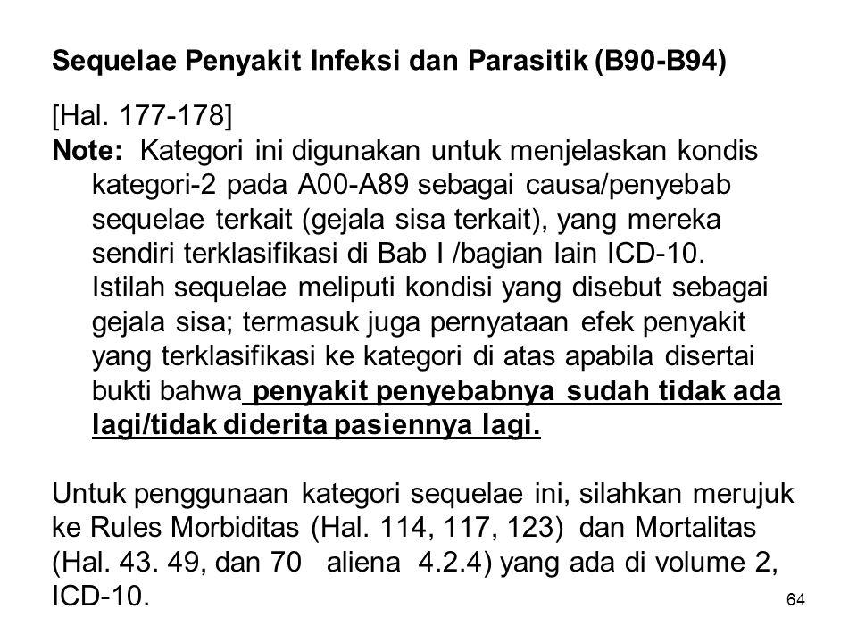 64 Sequelae Penyakit Infeksi dan Parasitik (B90-B94) [Hal.