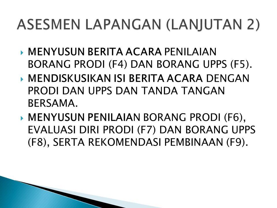  MENGIRIM HASIL ASESMEN LAPANGAN TIM (F4,F5,F6, F7,F8, F9) KE SEKRETARIAT LAM- PTKes.