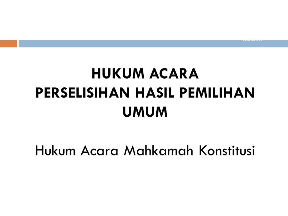 PASAL 86 UU No.24 Tahun 2003 tentang Mahkamah Konstitusi  Peraturan Mahkamah Konstitusi No.