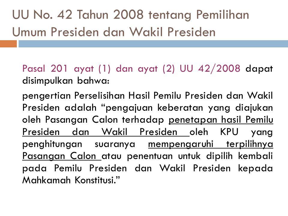 UU No. 42 Tahun 2008 tentang Pemilihan Umum Presiden dan Wakil Presiden Pasal 201 ayat (1) dan ayat (2) UU 42/2008 dapat disimpulkan bahwa: pengertian