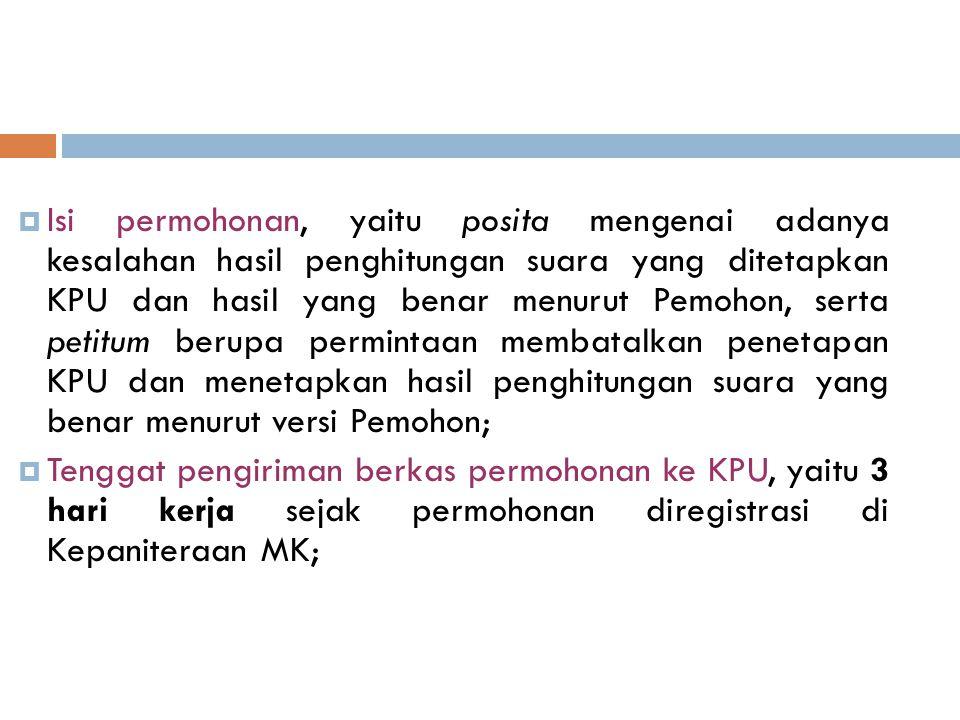  Isi permohonan, yaitu posita mengenai adanya kesalahan hasil penghitungan suara yang ditetapkan KPU dan hasil yang benar menurut Pemohon, serta peti