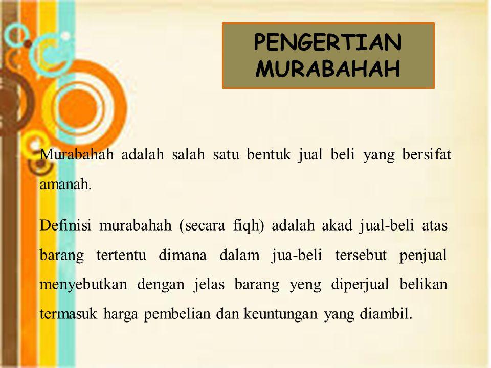 Murabahah adalah salah satu bentuk jual beli yang bersifat amanah.