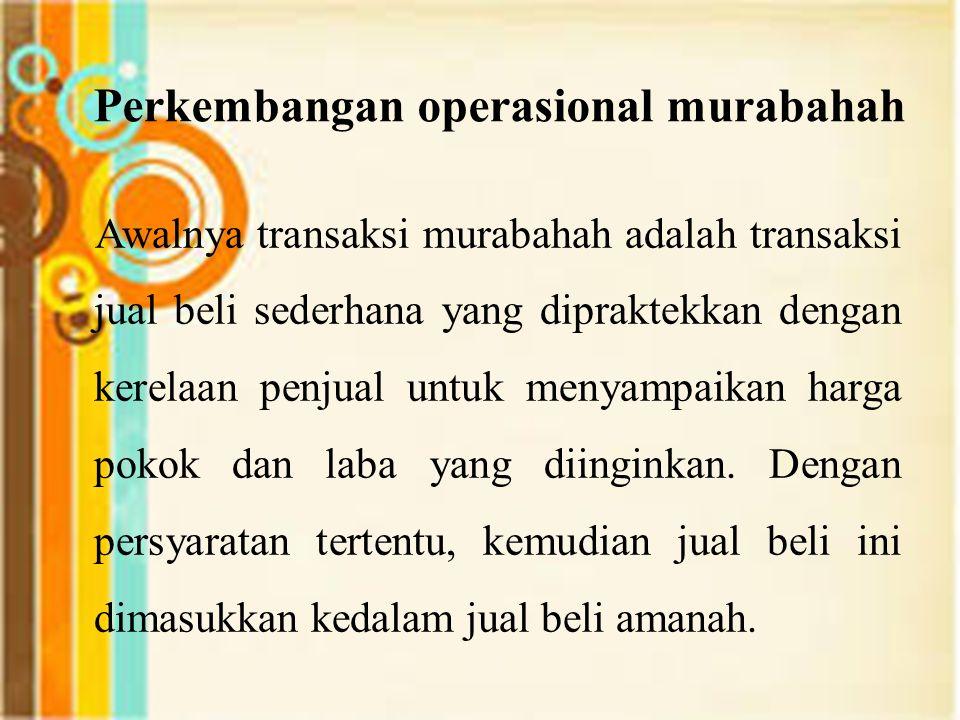 Ketentuan Murabahah (Fatwa DSN : 04/DSN-MUI/IV/2000)  Jaminan dalam murabahah 1.Jaminan dalam murabahah Jaminan dalam murabahah dibolehkan, agar nasabah serius dengan pesanannya.