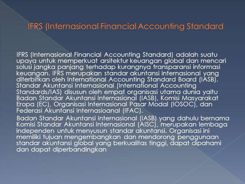Tujuan IFRS adalah :memastikan bahwa laporan keungan interim perusahaan untuk periode- periode yang dimaksukan dalam laporan keuangan tahunan, mengandung informasi berkualitas tinggi yang : 1.