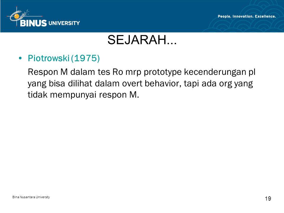 Bina Nusantara University 19 SEJARAH... Piotrowski (1975) Respon M dalam tes Ro mrp prototype kecenderungan pl yang bisa dilihat dalam overt behavior,