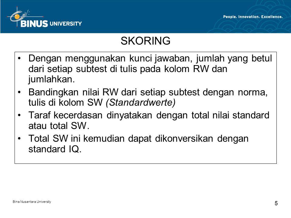 Bina Nusantara University 5 SKORING Dengan menggunakan kunci jawaban, jumlah yang betul dari setiap subtest di tulis pada kolom RW dan jumlahkan. Band
