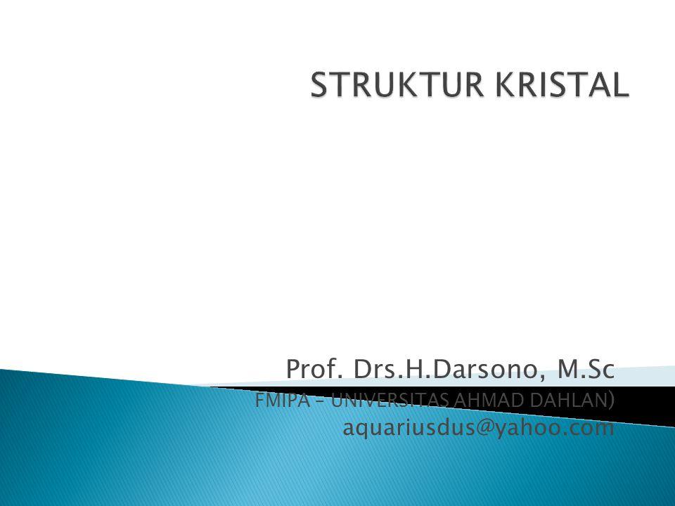 Prof. Drs.H.Darsono, M.Sc FMIPA – UNIVERSITAS AHMAD DAHLAN ) aquariusdus@yahoo.com