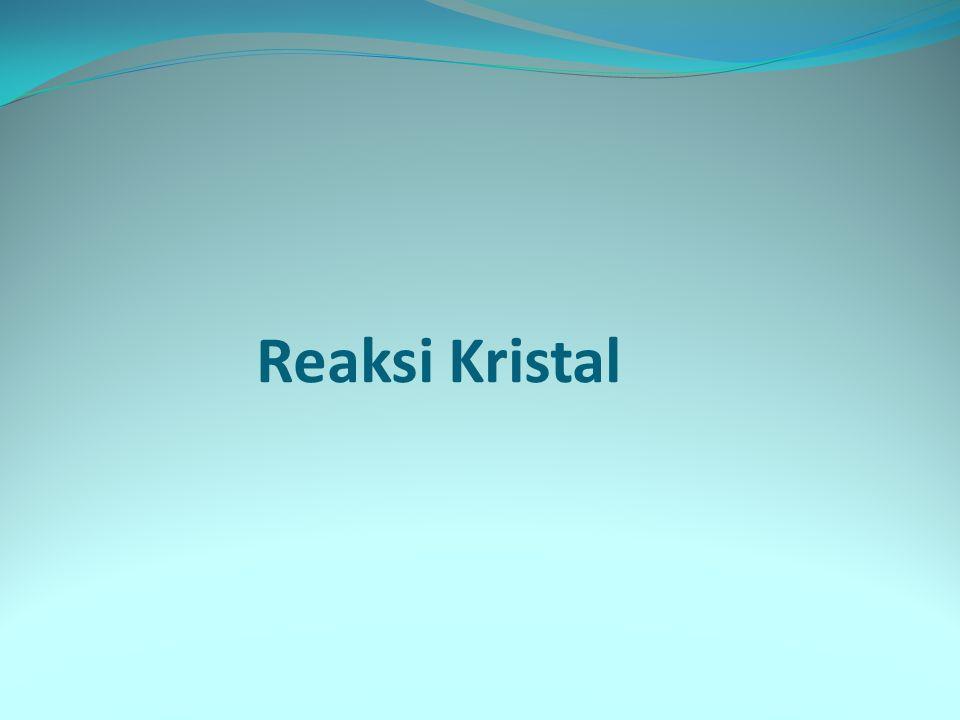 Reaksi Kristal