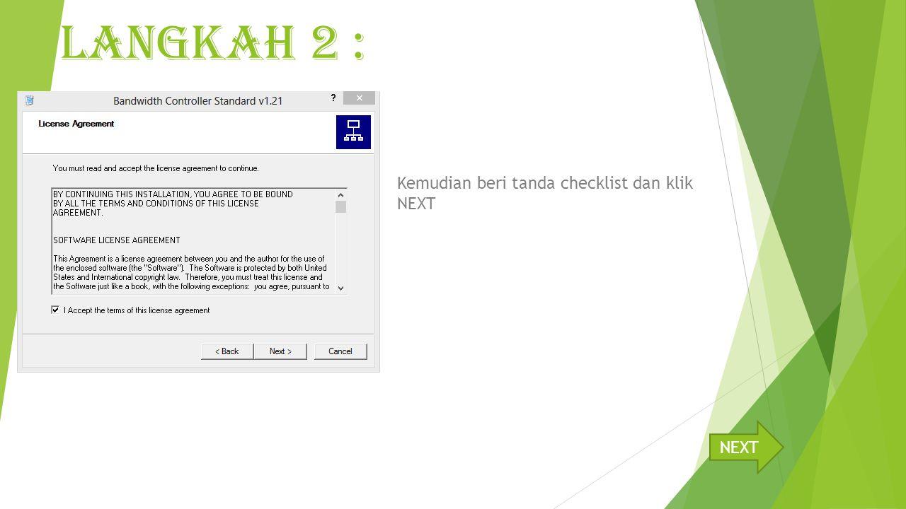 LANGKAH 2 : Kemudian beri tanda checklist dan klik NEXT NEXT