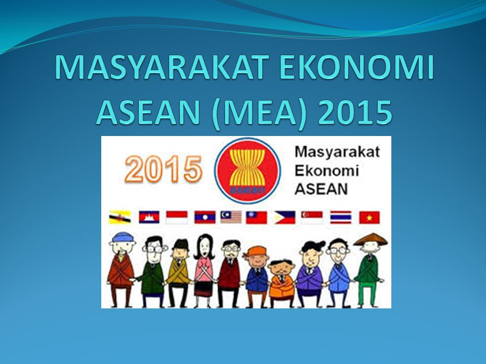 SEKILAS TENTANG ASEAN ECONOMIC COMMUNITY (AEC)/ MASYARAKAT EKONOMI ASEAN (MEA) (a)  Kerjasama ekonomi ASEAN mengarah kepada pembentukan komunitas ekonomi ASEAN sebagai suatu integrasi ekonomi kawasan ASEAN yang stabil, makmur dan berdaya saing tinggi.