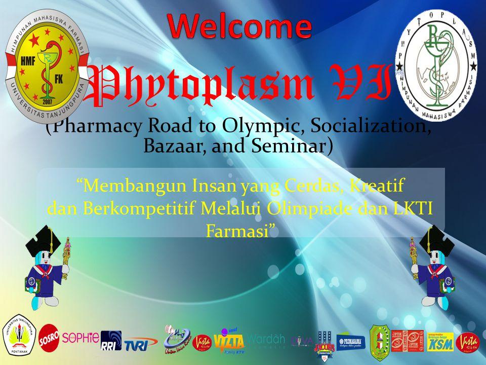"""Phytoplasm VI (Pharmacy Road to Olympic, Socialization, Bazaar, and Seminar) """"Membangun Insan yang Cerdas, Kreatif dan Berkompetitif Melalui Olimpiade"""