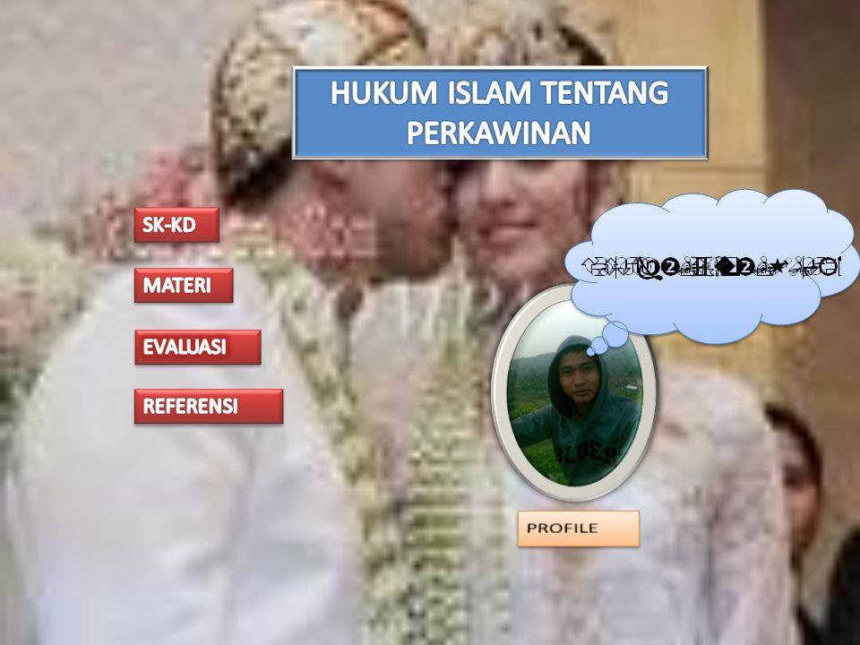 STANDAR KOMPETENSI Menjelaskan hukum islam tentang perkawinan KOMPETENSI DASAR Menjelaskan ketentuan hukum perkawinan Menjelaskan Hikmah Perkawinan Menjelaskan ketentuan perkawinan menurut perundang- undangan di Indonesia Payun