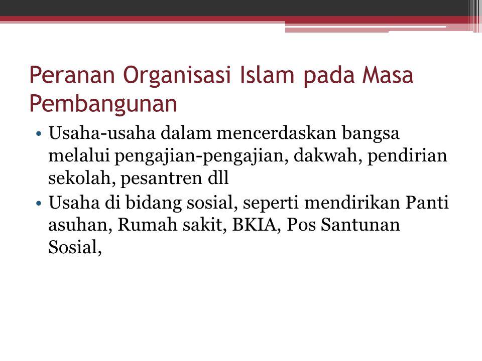 Peranan Organisasi Islam pada Masa Pembangunan Usaha-usaha dalam mencerdaskan bangsa melalui pengajian-pengajian, dakwah, pendirian sekolah, pesantren