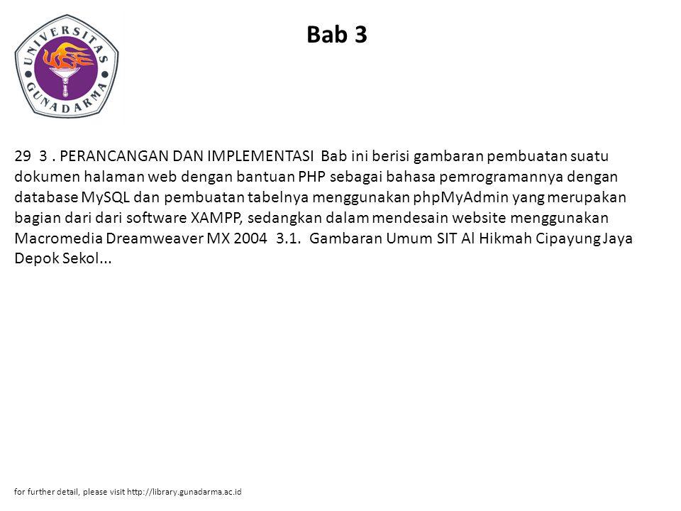 Bab 3 29 3. PERANCANGAN DAN IMPLEMENTASI Bab ini berisi gambaran pembuatan suatu dokumen halaman web dengan bantuan PHP sebagai bahasa pemrogramannya