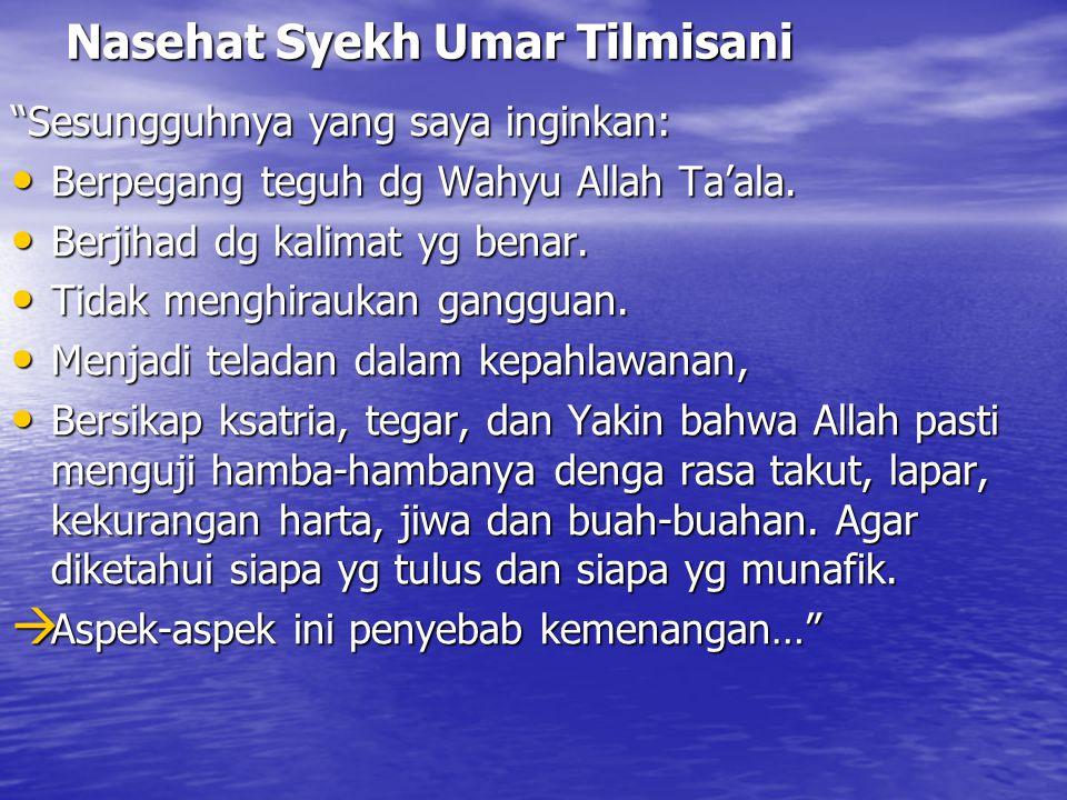 """Nasehat Syekh Umar Tilmisani """"Sesungguhnya yang saya inginkan: Berpegang teguh dg Wahyu Allah Ta'ala. Berpegang teguh dg Wahyu Allah Ta'ala. Berjihad"""