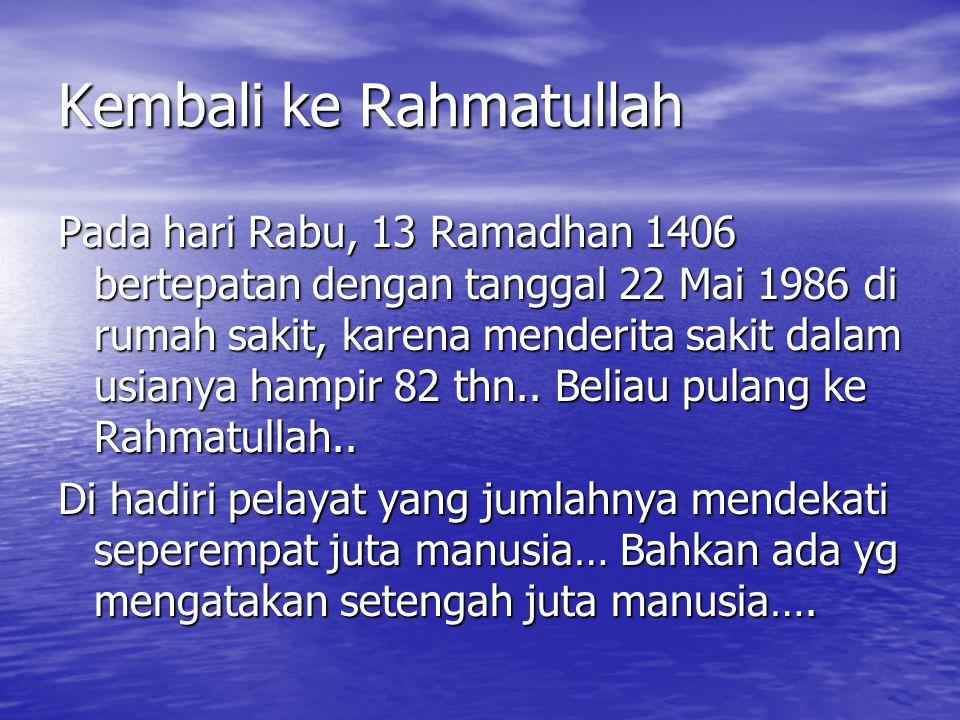 Kembali ke Rahmatullah Pada hari Rabu, 13 Ramadhan 1406 bertepatan dengan tanggal 22 Mai 1986 di rumah sakit, karena menderita sakit dalam usianya ham