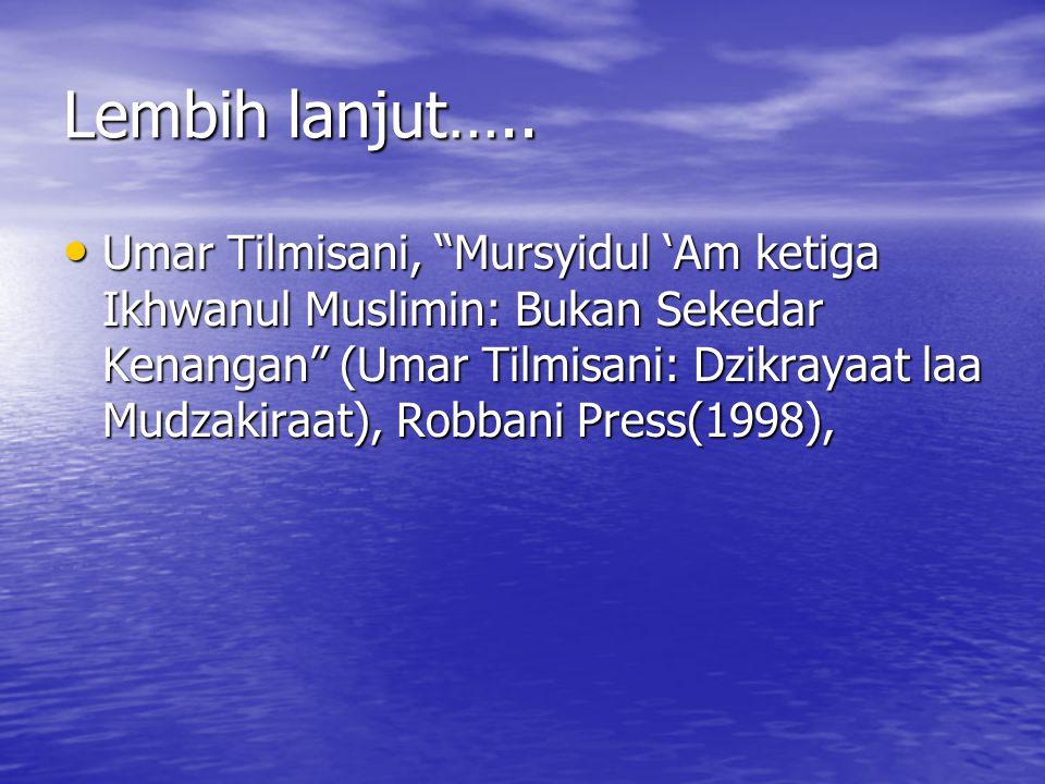 """Lembih lanjut….. Umar Tilmisani, """"Mursyidul 'Am ketiga Ikhwanul Muslimin: Bukan Sekedar Kenangan"""" (Umar Tilmisani: Dzikrayaat laa Mudzakiraat), Robban"""