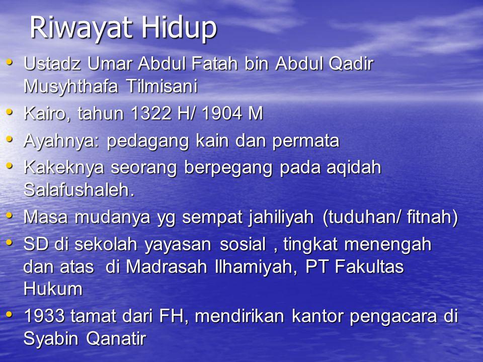 Riwayat Hidup Ustadz Umar Abdul Fatah bin Abdul Qadir Musyhthafa Tilmisani Ustadz Umar Abdul Fatah bin Abdul Qadir Musyhthafa Tilmisani Kairo, tahun 1