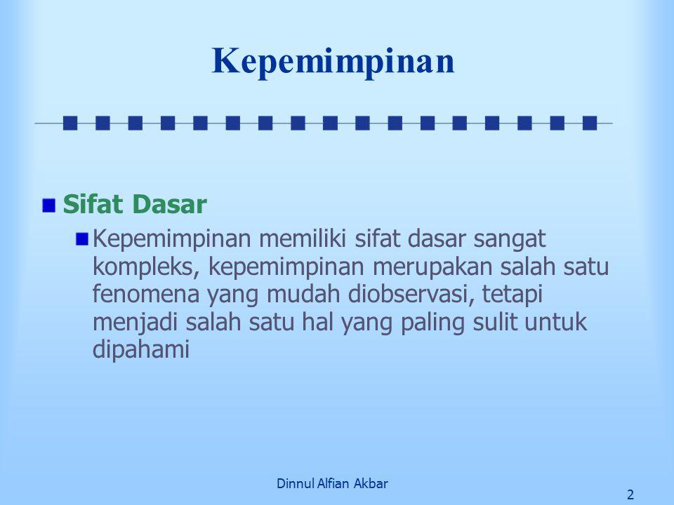 Dinnul Alfian Akbar 3 Kepemimpinan Pengertian Menurut Mc Farland : Kepemimpinan adalah: proses pemberian perintah atau pengaruh, bimbingan atau proses mempengaruhi pekerjaan orang lain dalam mencapai tujuan yang telah ditetapkan.