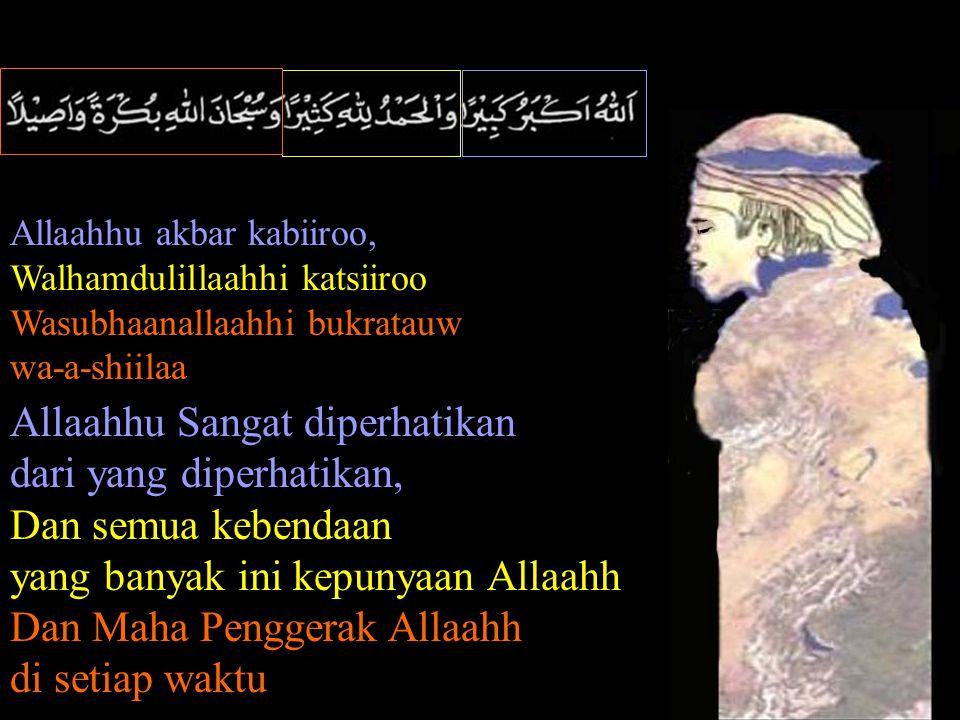 Innii waj-jahhtu waj-hhiya lilla-dzii Fathoros-samaawaati wal ardho haniifaa Wamaa ana minal musyrikiiiin Sesungguhnya aku hadapkan penghadapanku Kepada Yang Menyusun Langit dan Bumi sesempurnanya Dan tidak aku dari orang yang menyekutukan