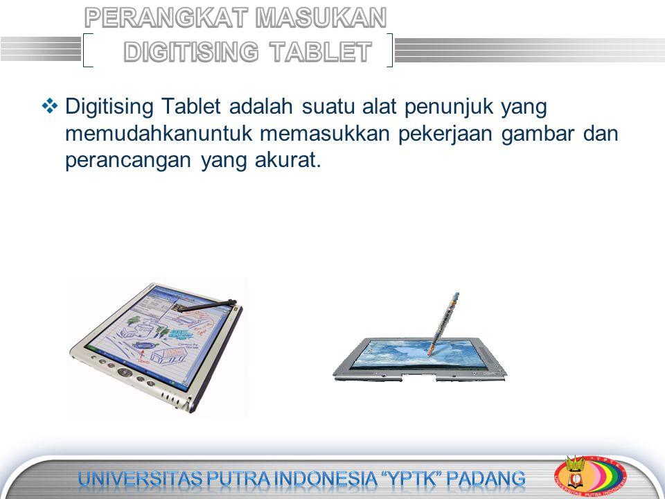 LOGO  Digitising Tablet adalah suatu alat penunjuk yang memudahkanuntuk memasukkan pekerjaan gambar dan perancangan yang akurat.