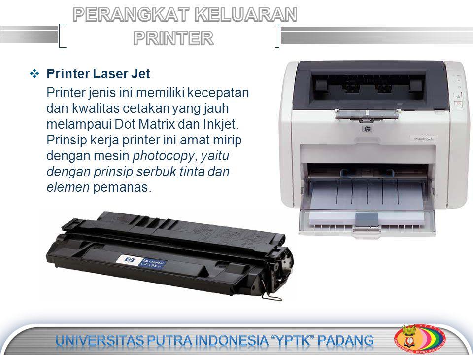 LOGO  Printer Laser Jet Printer jenis ini memiliki kecepatan dan kwalitas cetakan yang jauh melampaui Dot Matrix dan Inkjet. Prinsip kerja printer in