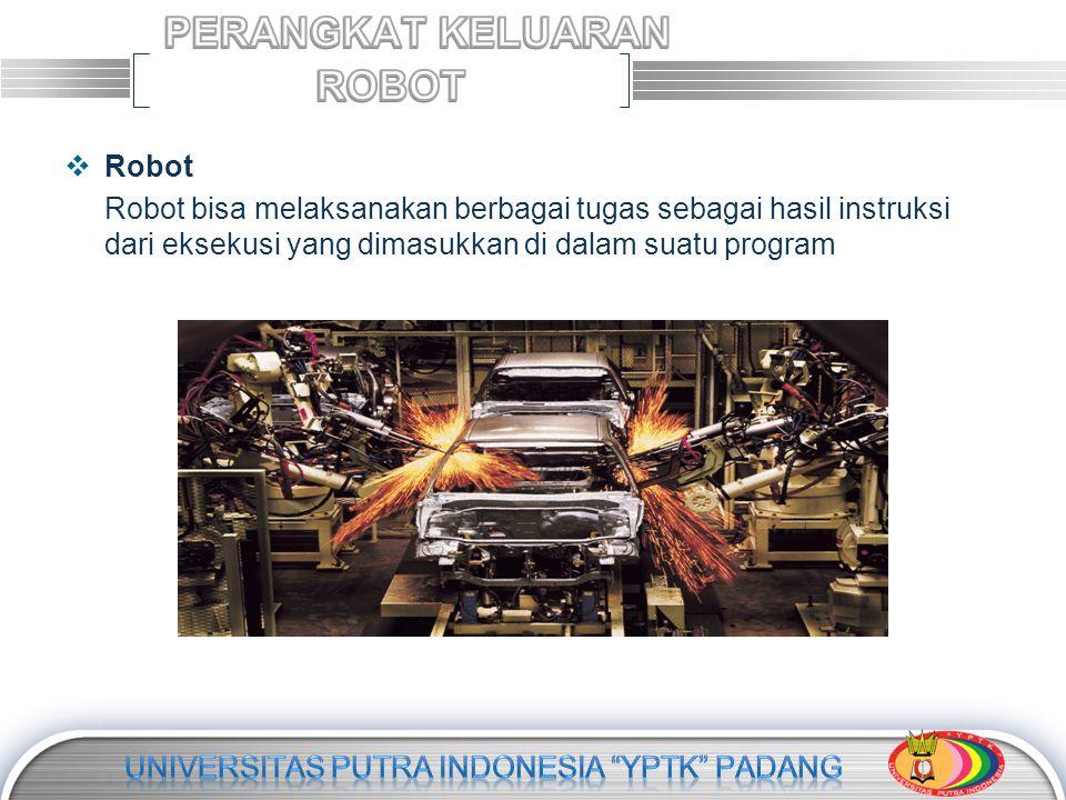 LOGO  Robot Robot bisa melaksanakan berbagai tugas sebagai hasil instruksi dari eksekusi yang dimasukkan di dalam suatu program