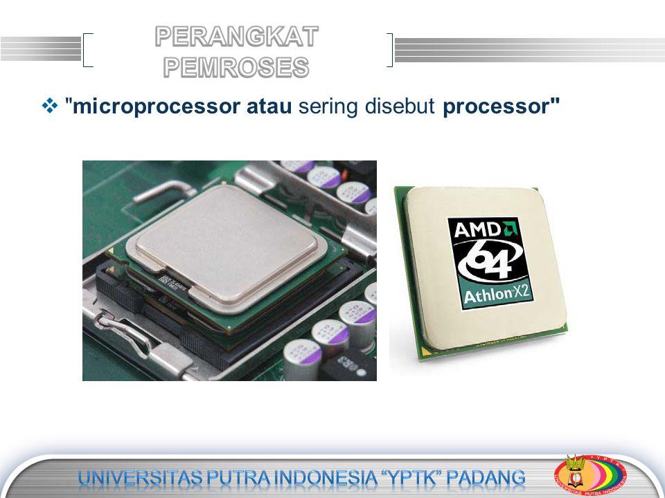  microprocessor atau sering disebut processor