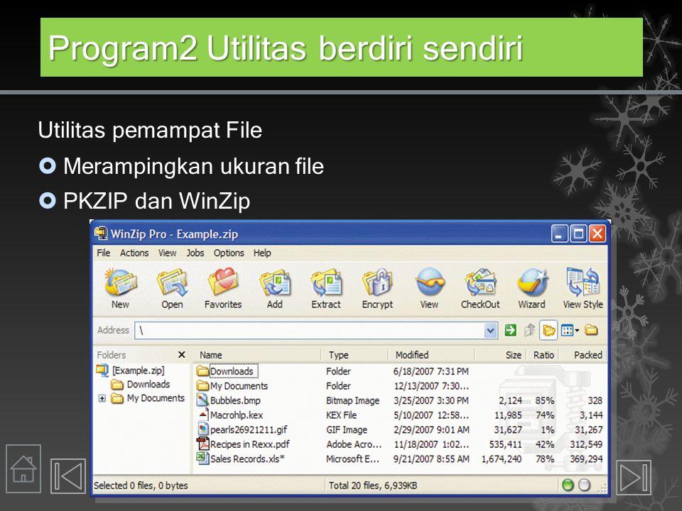 Program2 Utilitas berdiri sendiri Utilitas pemampat File  Merampingkan ukuran file  PKZIP dan WinZip