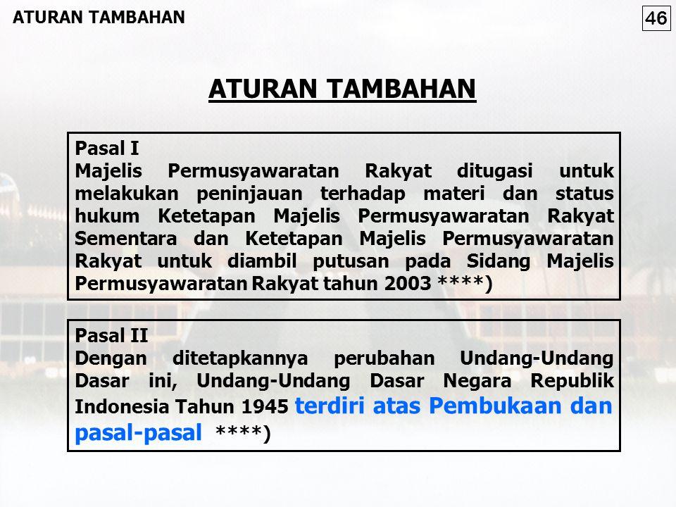 Pasal I Segala peraturan perundang-undangan yang ada masih tetap berlaku selama belum diadakan yang baru menurut Undang-Undang Dasar ini ****) Pasal I