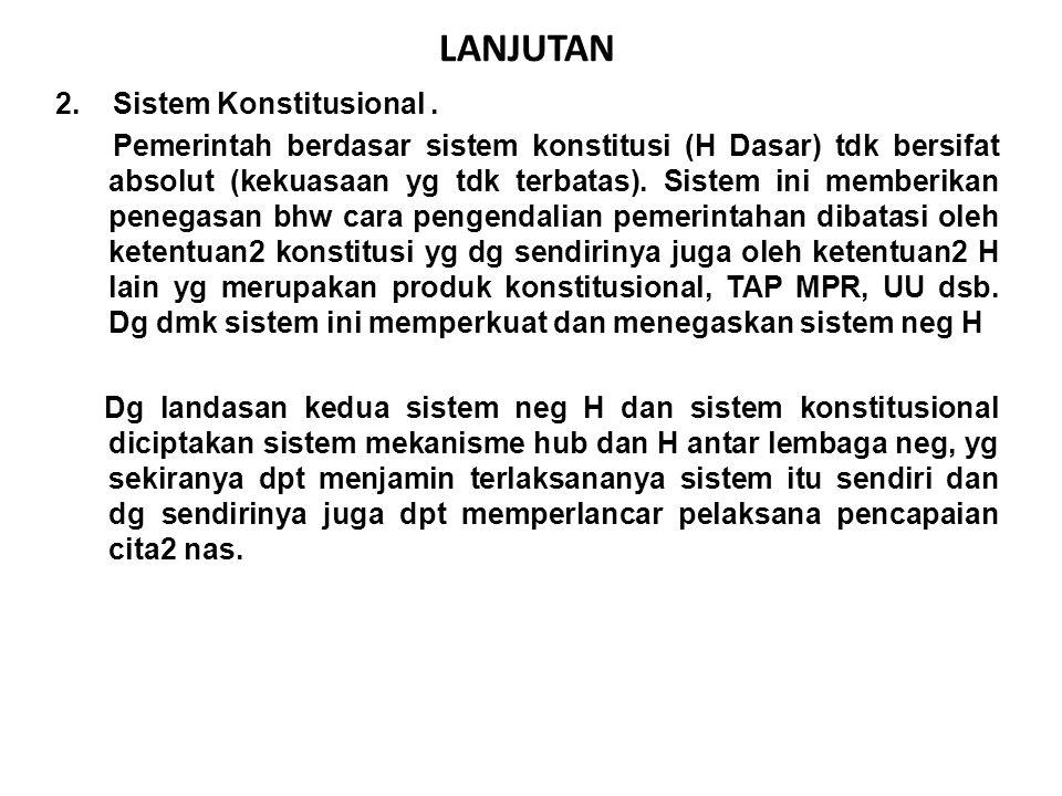LANJUTAN 2. Sistem Konstitusional.