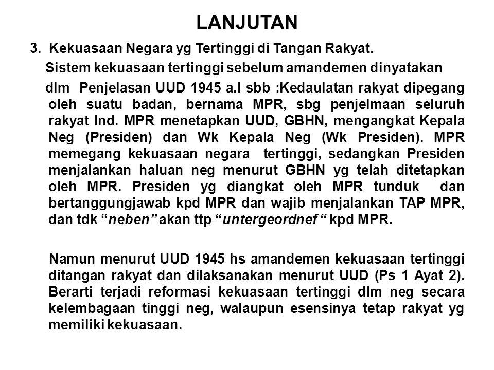 LANJUTAN 3. Kekuasaan Negara yg Tertinggi di Tangan Rakyat.