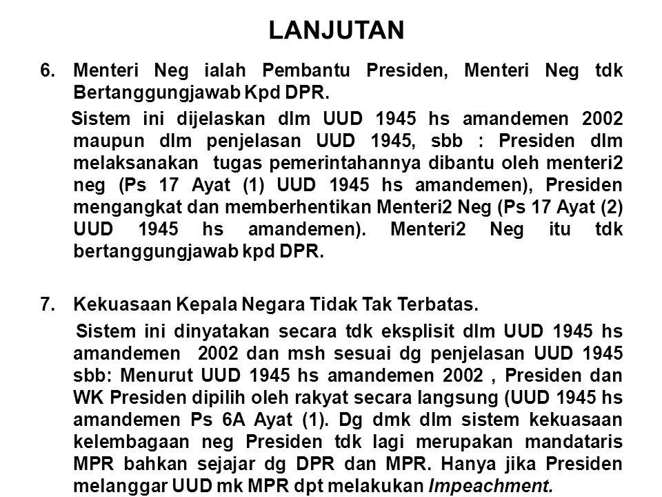 LANJUTAN 6.Menteri Neg ialah Pembantu Presiden, Menteri Neg tdk Bertanggungjawab Kpd DPR.