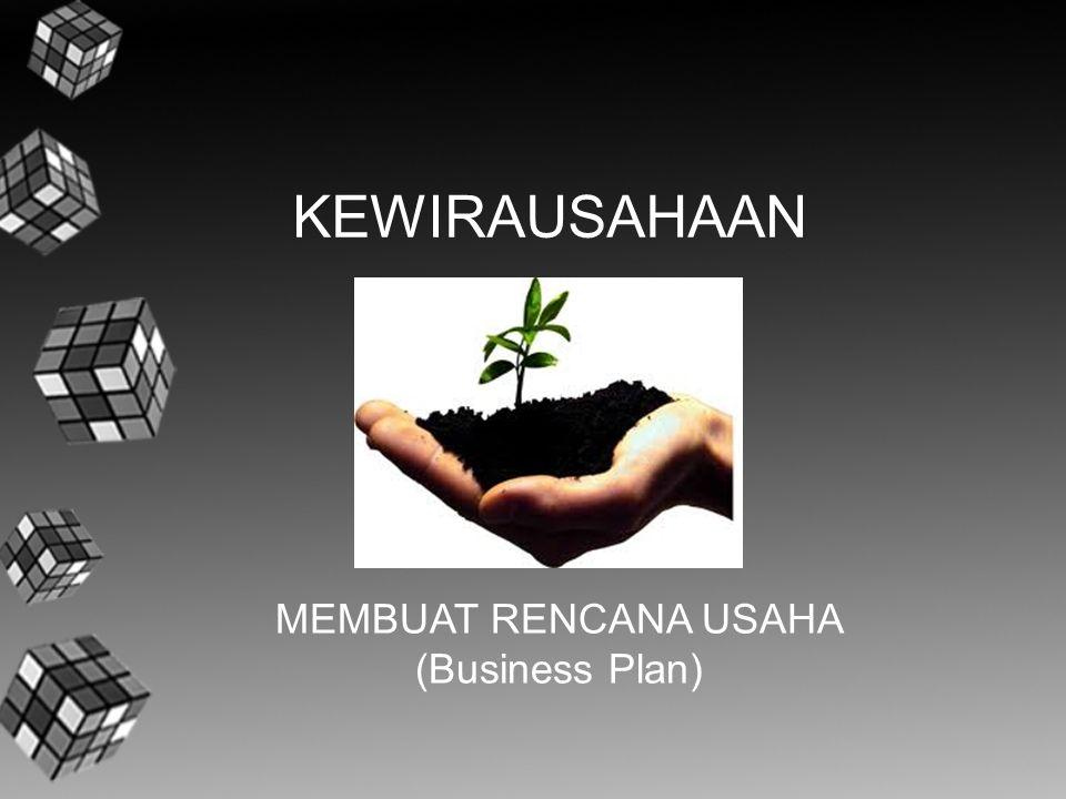 KEWIRAUSAHAAN MEMBUAT RENCANA USAHA (Business Plan)