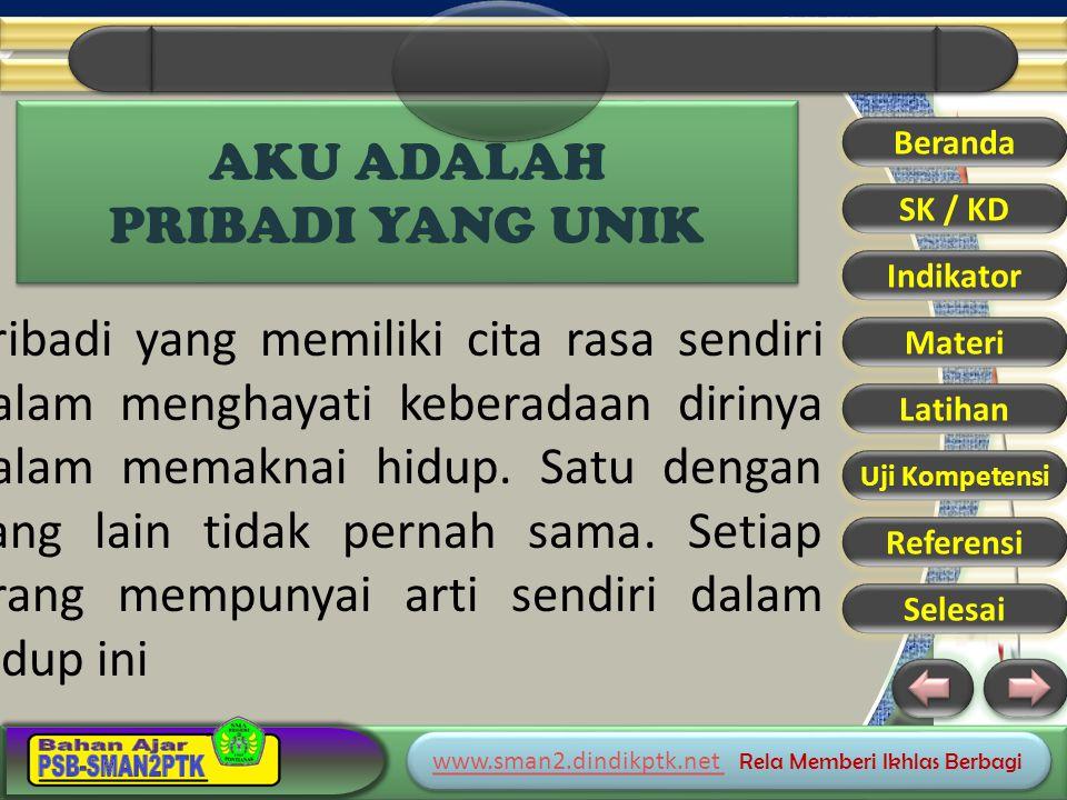 www.sman2.dindikptk.net www.sman2.dindikptk.net Rela Memberi Ikhlas Berbagi www.sman2.dindikptk.net www.sman2.dindikptk.net Rela Memberi Ikhlas Berbagi AKU ADALAH PRIBADI YANG UNIK Beranda SK / KD Indikator Materi Latihan Uji Kompetensi Referensi Selesai Pribadi yang memiliki cita rasa sendiri dalam menghayati keberadaan dirinya dalam memaknai hidup.
