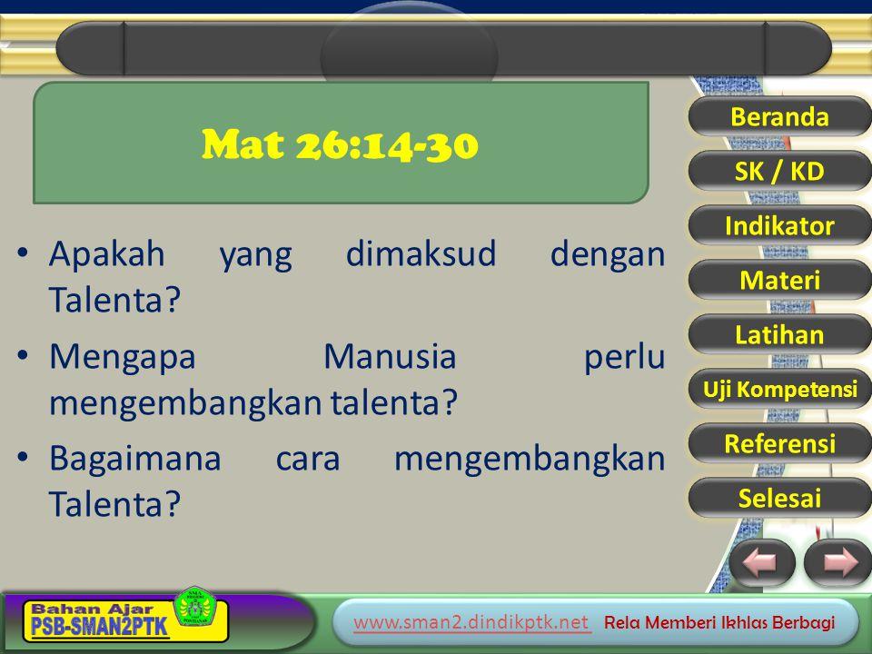 www.sman2.dindikptk.net www.sman2.dindikptk.net Rela Memberi Ikhlas Berbagi www.sman2.dindikptk.net www.sman2.dindikptk.net Rela Memberi Ikhlas Berbagi Beranda SK / KD Indikator Materi Latihan Uji Kompetensi Referensi Selesai Mat 26:14-30 Apakah yang dimaksud dengan Talenta.