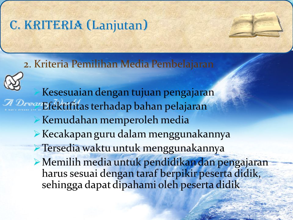 2. Kriteria Pemilihan Media Pembelajaran KKesesuaian dengan tujuan pengajaran EEfektifitas terhadap bahan pelajaran KKemudahan memperoleh media