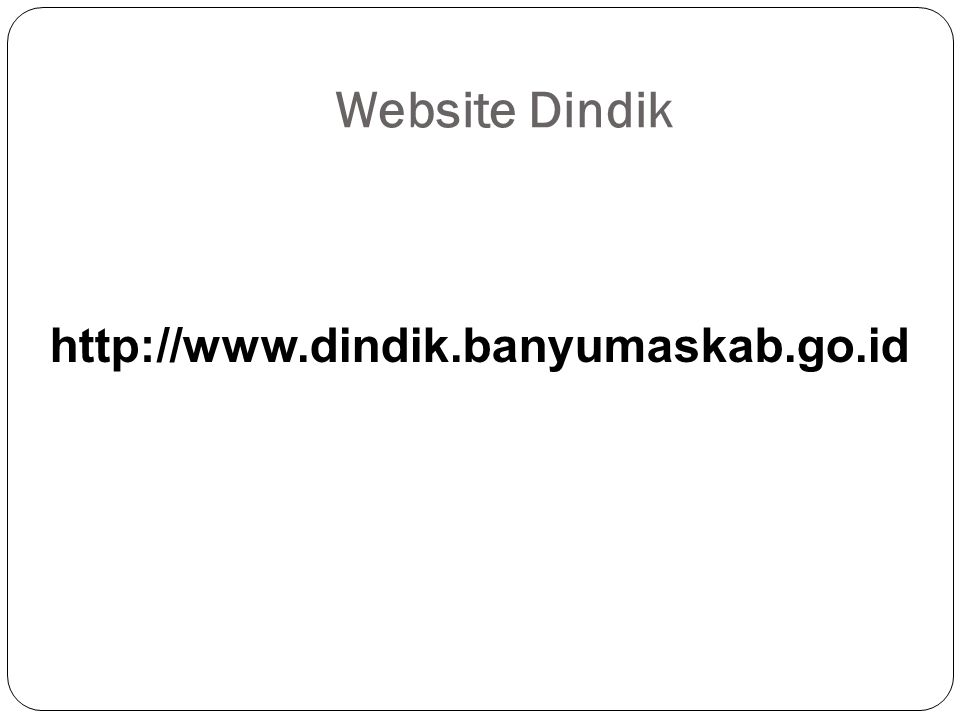 Website Dindik http://www.dindik.banyumaskab.go.id