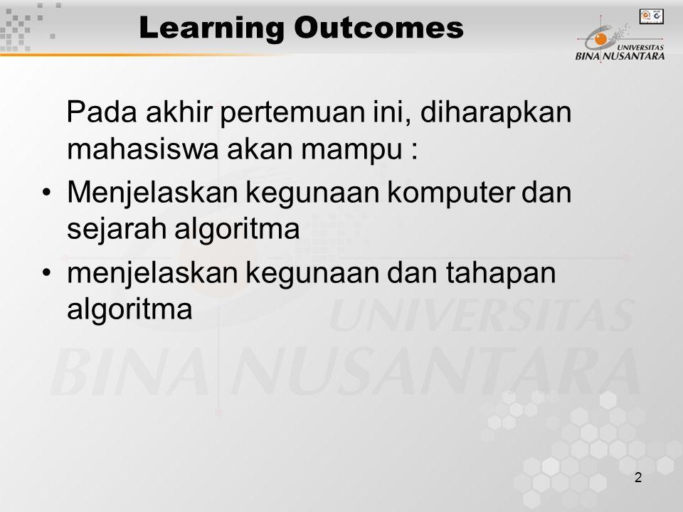 23 Penutup Algoritma yang tepat dan benar sangat penting untuk menyelesaikan suatu permasalahan.