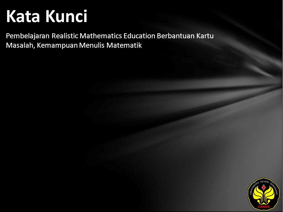 Kata Kunci Pembelajaran Realistic Mathematics Education Berbantuan Kartu Masalah, Kemampuan Menulis Matematik