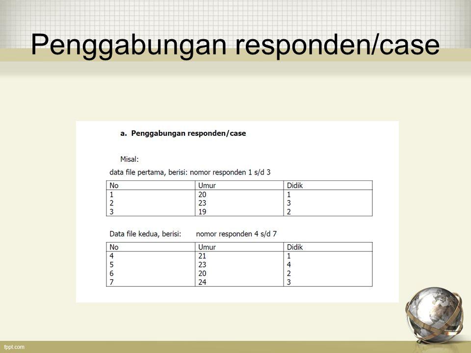 Penggabungan responden/case