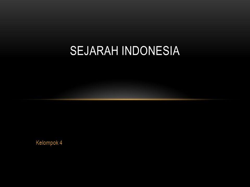 Kelompok 4 SEJARAH INDONESIA